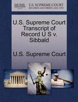 U.S. Supreme Court Transcript of Record U S V. Sibbald
