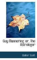 Guy Mannering; Or, the Astrologer