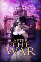After the War: A Novella of the Golden City