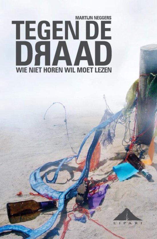 Boek cover Tegen de draad van Martijn Neggers