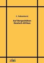 Auf Bergeshoehen Deutsch-Afrikas