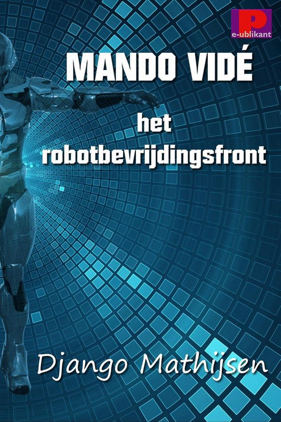 Mando Vidé en het robotbevrijdingsfront - Django Mathijsen | Readingchampions.org.uk