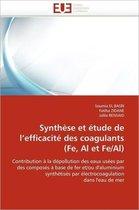 Synth�se Et �tude de L Efficacit� Des Coagulants (Fe, Al Et Fe/Al)