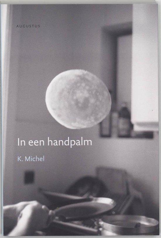 In een handpalm - K. Michel |