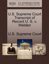 U.S. Supreme Court Transcript of Record U. S. V. Welden