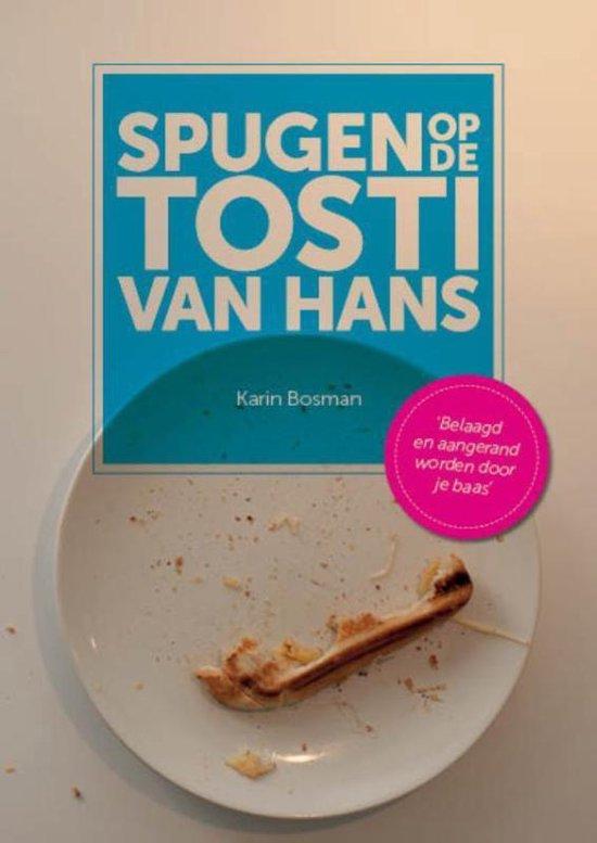 Spugen op de tosti van Hans