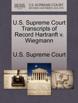 U.S. Supreme Court Transcripts of Record Hartranft V. Wiegmann