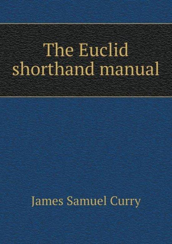 The Euclid Shorthand Manual