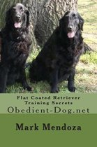 Flat Coated Retriever Training Secrets