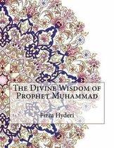 The Divine Wisdom of Prophet Muhammad