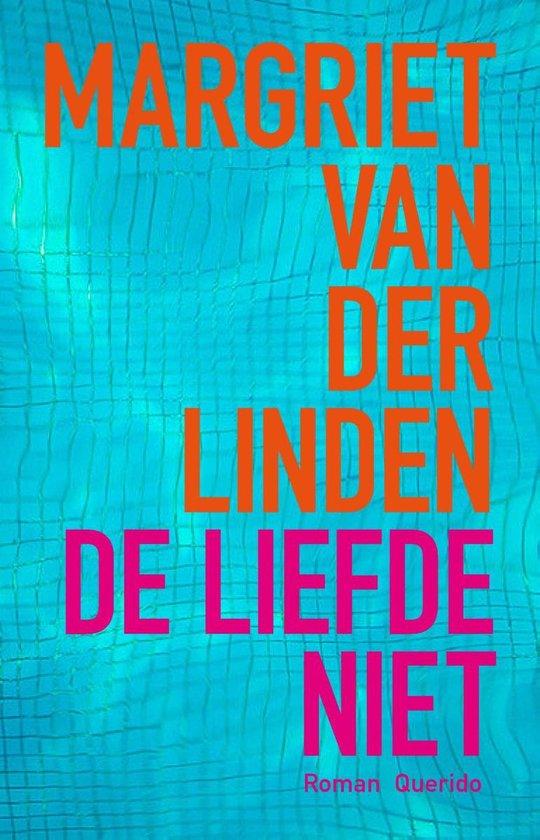 De liefde niet - Margriet van der Linden |