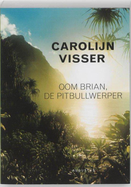 Oom Brian, De Pitbullwerper - Carolijn Visser |
