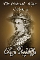 Omslag The Collected Major Works of Ann Radcliffe (Collection Includes The Mysteries of Udolpho, The Romance of the Forest, A Sicilian Romance, And More)
