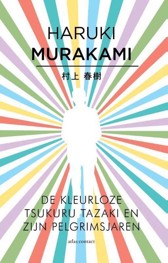 De kleurloze Tsukuru Tazaki en zijn pelgrimsjaren - Haruki Murakami |