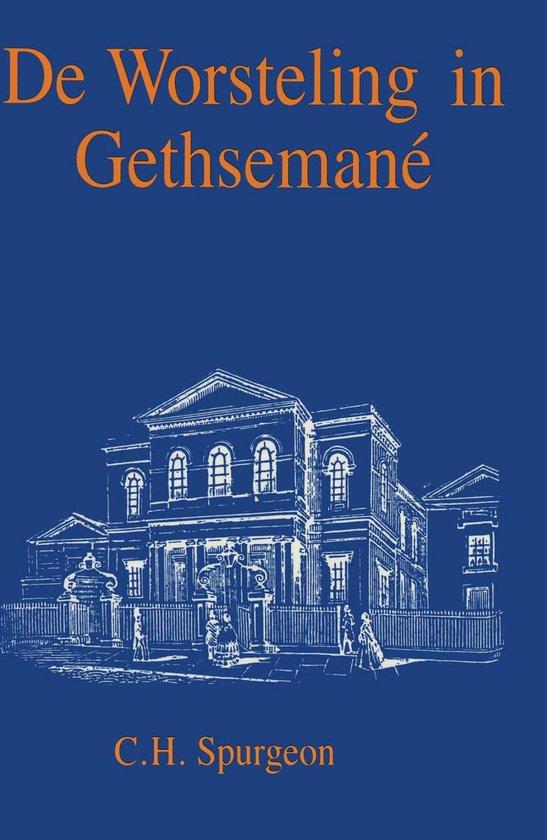 De Worsteling in Gethsemané - C. H. Spurgeon  