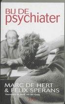 Bij de psychiater - M. de Hert; F. Sperans