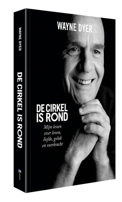 Boek cover De cirkel is rond van Wayne Dyer (Paperback)