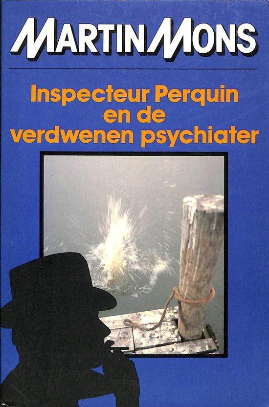 Inspecteur Perquin en de verdwenen psychiater - Martin Mons  