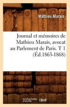 Journal Et M�moires de Mathieu Marais, Avocat Au Parlement de Paris. T 1 (�d.1863-1868)