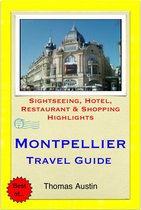 Montpellier, France Travel Guide - Sightseeing, Hotel, Restaurant & Shopping Highlights (Illustrated)