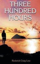 Three Hundred Hours
