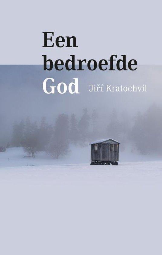 Een bedroefde God - Jirí Kratochvil | Fthsonline.com