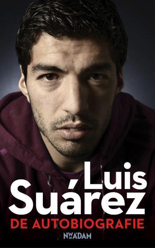 Suárez, Luis. De autobiografie - Luis Suarez |