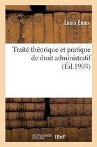 Traite theorique et pratique de droit administratif