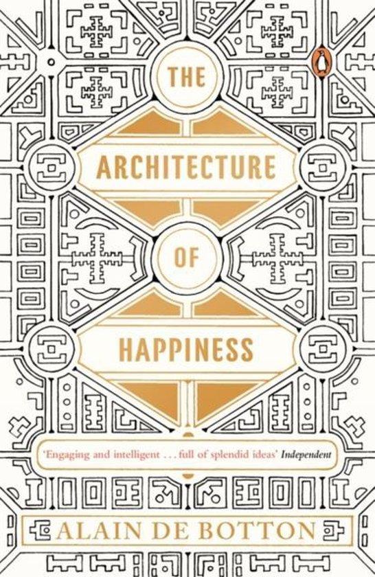 Boek cover The Architecture of Happiness van Alain de Botton (Paperback)