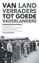 Van landverraders tot goede vaderlanders. De opsluiting van collaborateurs in Nederland en België, 1944-1950