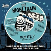 Night Train Route 2. More Rare Blues, R&B And Soul