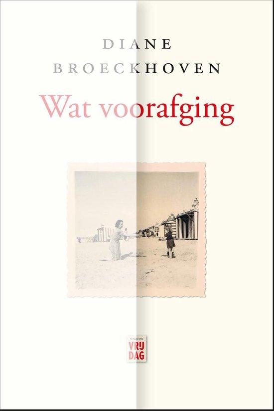 Wat voorafging - Diane Broeckhoven |