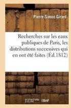 Recherches Sur Les Eaux Publiques de Paris, Les Distributions Successives Qui En Ont Ete Faites
