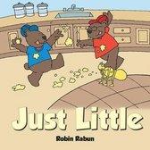 Just Little