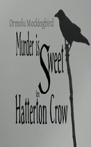Murder is Sweet in Hatterton Crow