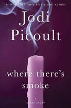 Where There's Smoke: A Short Story