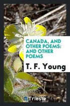 Canada, and Other Poems