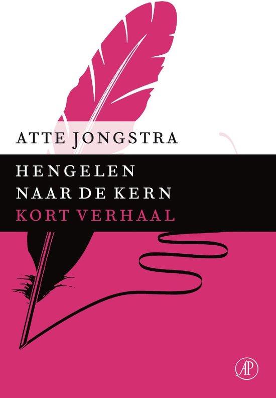 Hengelen naar de kern - Atte Jongstra |