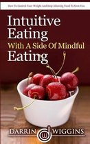 Intuitive Eating with a Side of Mindful Eating