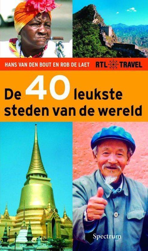 De 40 Leukste Steden Van De Wereld - Rob de Laet |