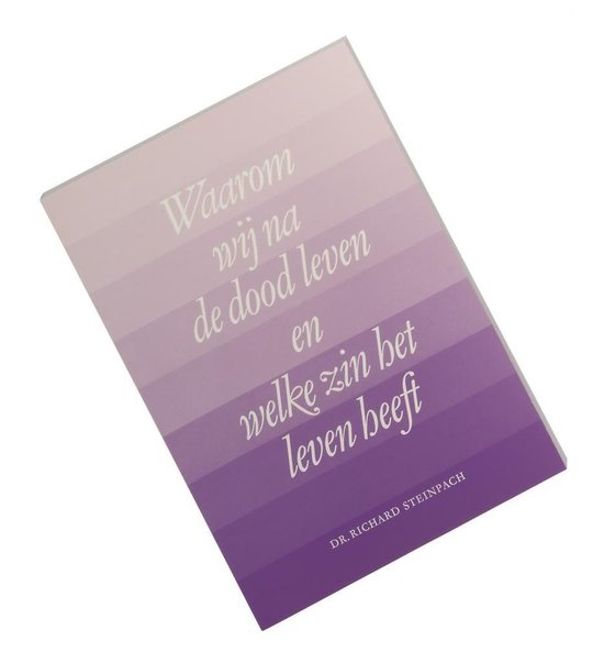 WAAROM WIJ NA DE DOOD LEVEN - Steinpach R. pdf epub