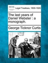 The Last Years of Daniel Webster