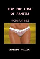 For The Love Of Panties