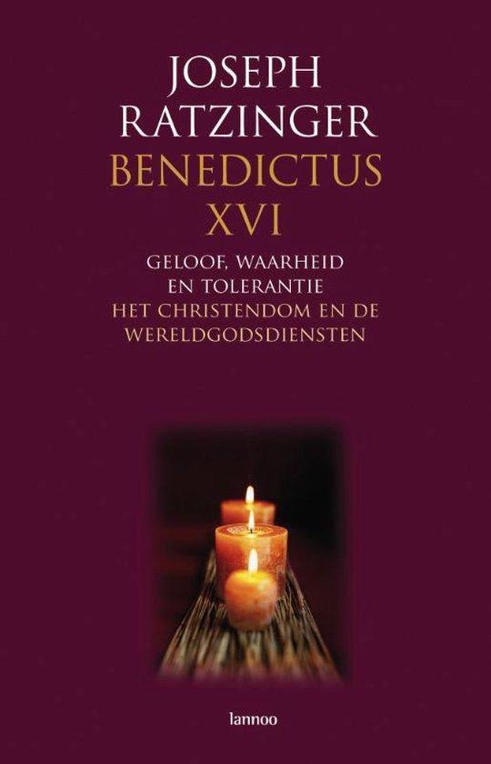 Geloof, Waarheid En Tolerantie - Joseph Ratzinger |