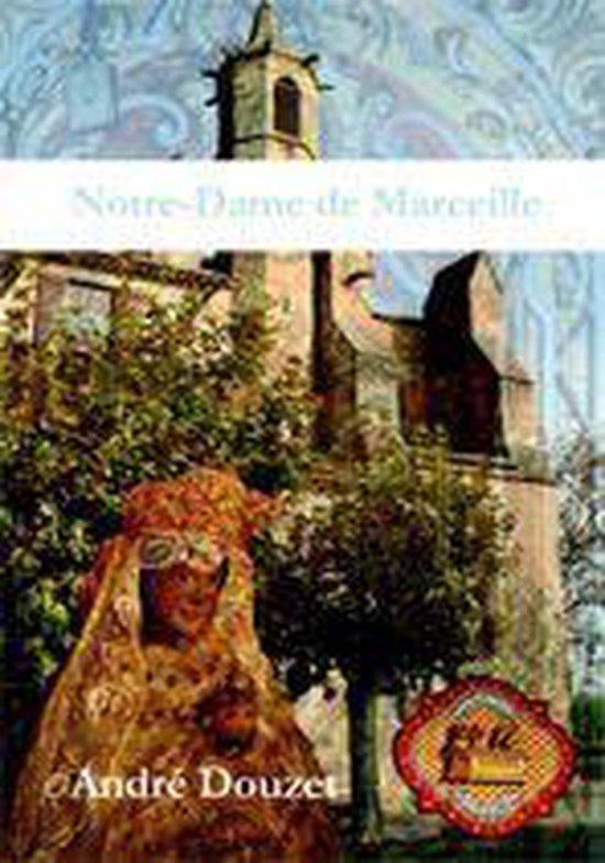 Boek cover Notre Dame de Marceille, un lieu haut, magique van Andre Douzet (Onbekend)
