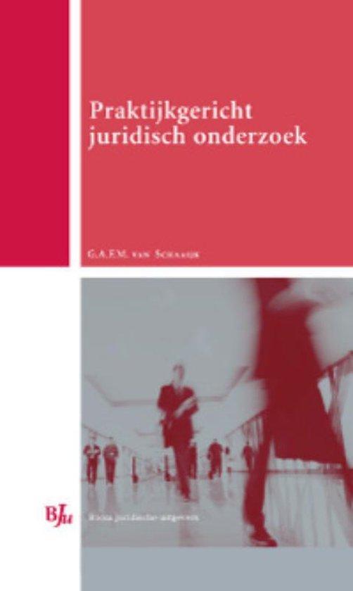 Praktijkgericht juridisch onderzoek - G.A.F.M. van Schaaijk |