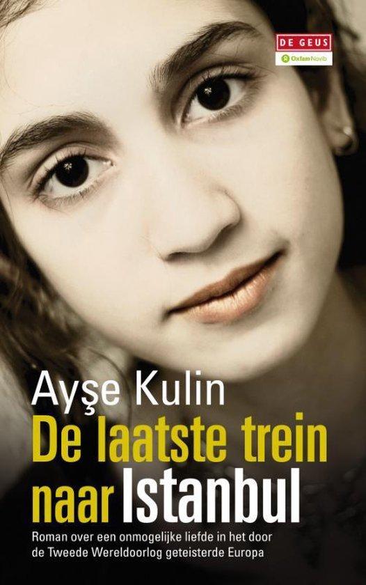 De laatste trein naar Istanbul - Ayşe Kulin |