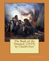 The Book of the Damned (1919) by Charles Fort