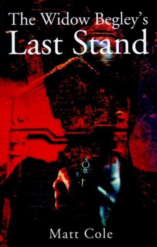 The Widow Begley's Last Stand