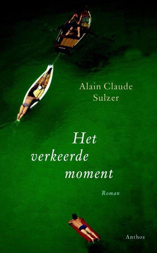 Het verkeerde moment - Alain Claude Sulzer | Fthsonline.com
